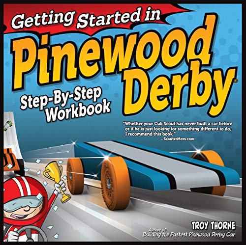 Getting Started in Pinewood Derby: Step-By-Step Workbook to Building Your First Car (Fox Chapel Publishing) Beginner-Friendly, Fun Family Project in 7 Easy Steps; 12 Patterns & Paint Designs