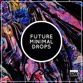 Future Minimal Drops