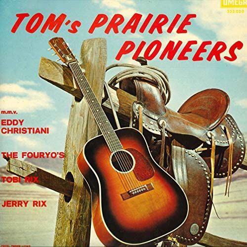 Tom's Prairie Pioneers feat. Eddy Christiani, Toby Rix, Jerry Rix & The Fouryo's