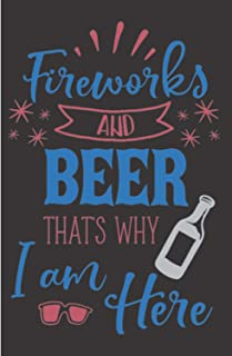 """Fireworks And Beer That's Why I Am Here: 120 Blush Notes Narrow Lined Pages - 6"""" x 9"""" - Planner, Journal, Notebook, Compos..."""