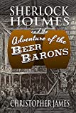 Sherlock Holmes and the Adventure of the Beer Barons (English Edition)