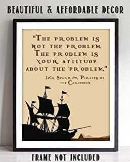 "Jack Sparrow Quotes Wall Art Sign- ""The Problem is Not the Problem""- 8 x 10"