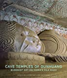 Cave Temples of Dunhuang - Buddhist Art on China's Silk Road