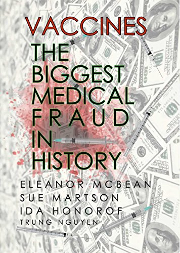 Vaccines: The Biggest Medical Fraud in History (History of Vaccination Book 26)