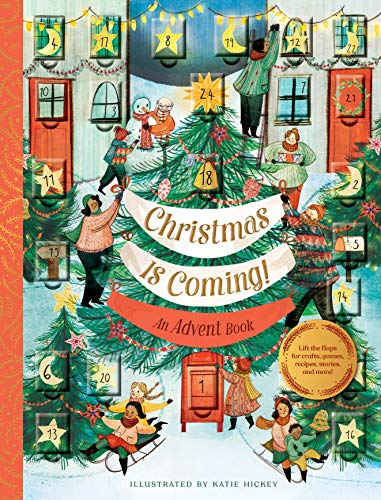 Christmas Is Coming! An Advent Book: Crafts, games, recipes, stories, and more! (Christmas Calendar, Advent Calendar for Families, Family Craft and Holiday Activity book)