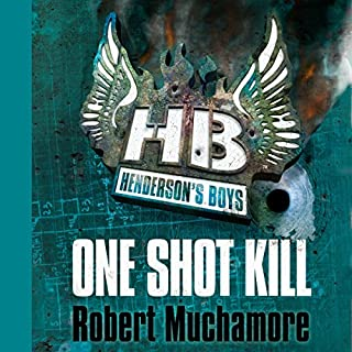 Henderson's Boys: One Shot Kill                   By:                                                                                                                                 Robert Muchamore                               Narrated by:                                                                                                                                 Simon Scardifield                      Length: 5 hrs and 12 mins     3 ratings     Overall 4.7