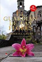 El Guardián de las Flores (SAGA EL GUARDIÁN DE LAS FLORES nº 1)