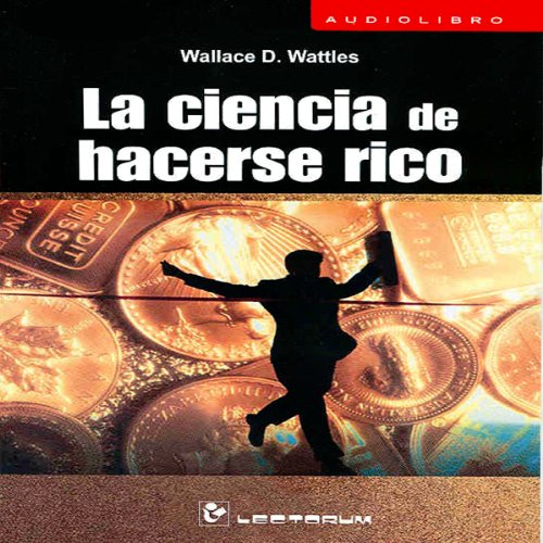 La Ciencia de Hacerse Rico [The Science of Getting Rich] (Spanish Edition) audiobook cover art