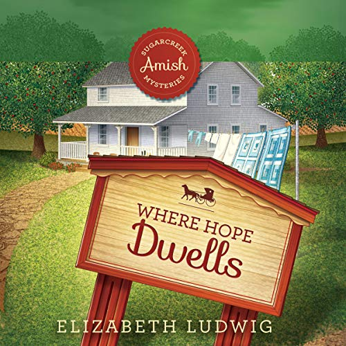 Where Hope Dwells Audiobook By Elizabeth Ludwig cover art