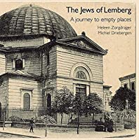 The Jews of Lemberg: A Journey to Empty Places