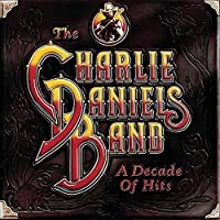 A Decade Of Hits by The Charlie Daniels Band (1999-08-31)
