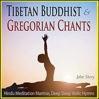 Tibetan Buddhist & Gregorian Chants: Hindu Meditation Mantras, Deep Sleep Vedic Hymns