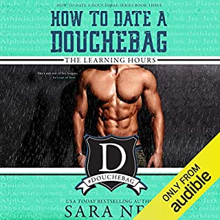 How to Date a Douchebag: The Learning Hours audiobook cover art