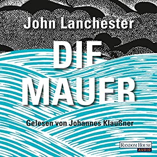 Die Mauer                   By:                                                                                                                                 John Lanchester                               Narrated by:                                                                                                                                 Johannes Klaußner                      Length: 7 hrs and 3 mins     Not rated yet     Overall 0.0