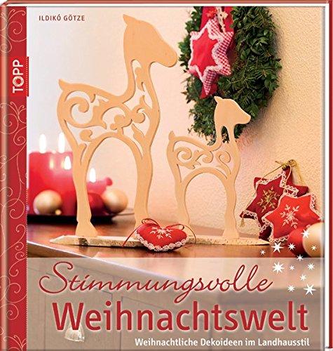 Stimmungsvolle Weihnachtswelt: Weihnachtliche Dekoideen im Landhausstil