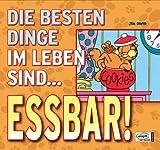 Garfield Geschenkbuch 01: Die besten Dinge im Leben sind...essbar!