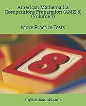 American Mathematics Competitions (AMC 8) Preparation (Volume 7): More Practice Tests