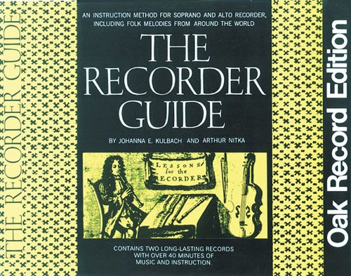 The Recorder Guide: An Instruction Method for Soprano and Alto Recorder, Including Folk Melodies from Around the World