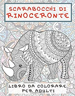Scarabocchi di rinoceronte - Libro da colorare per adulti