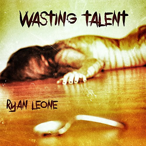 Wasting Talent audiobook cover art