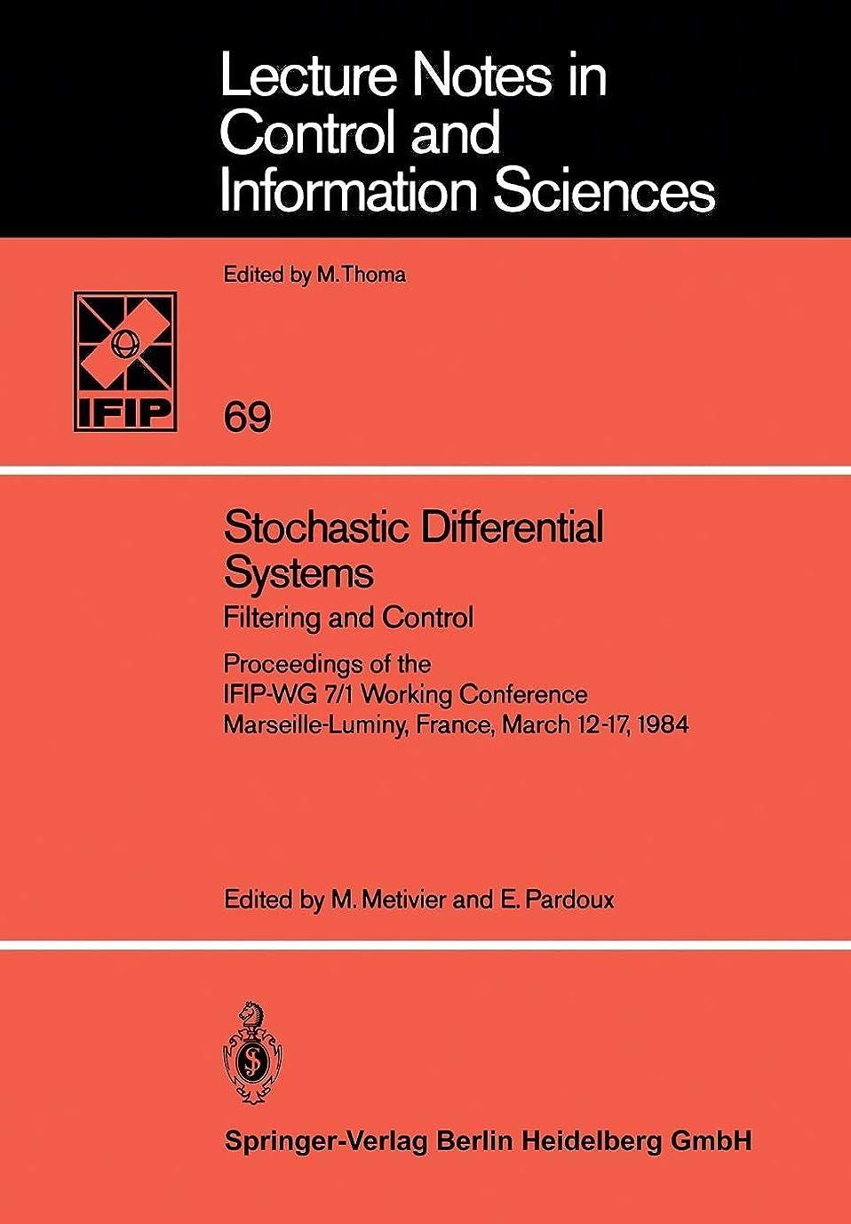 地域のメンタートムオードリースStochastic Differential Systems: Filtering and Control Proceedings of the IFIP-WG 7/1 Working Conference Marseille-Luminy, France, March 12–17, 1984 (Lecture Notes in Control and Information Sciences)