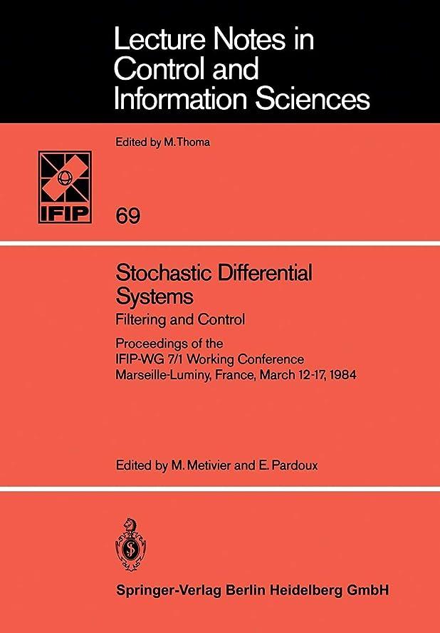 定説円周石化するStochastic Differential Systems: Filtering and Control Proceedings of the IFIP-WG 7/1 Working Conference Marseille-Luminy, France, March 12–17, 1984 (Lecture Notes in Control and Information Sciences)