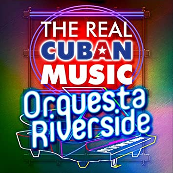 The Real Cuban Music - Orquesta Riverside (Remasterizado)