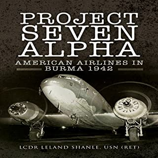 Project Seven Alpha: American Airlines in Burma 1942