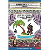 Robert Louis Stevenson's Treasure Island for Kids: 3 Short Melodramatic Plays for 3 Group Sizes (Playing With Plays Book 9) (English Edition)
