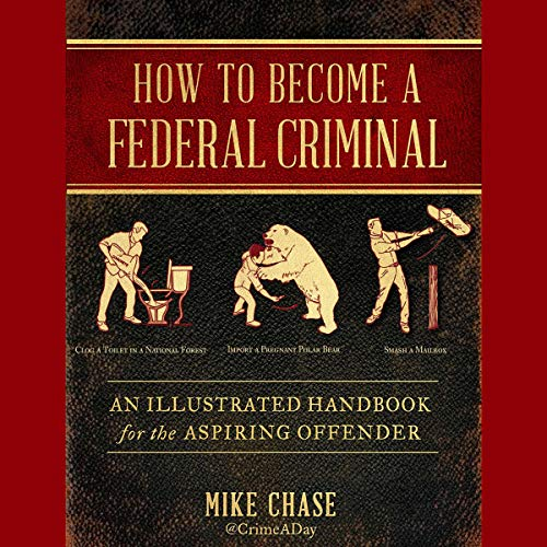 Couverture de How to Become a Federal Criminal