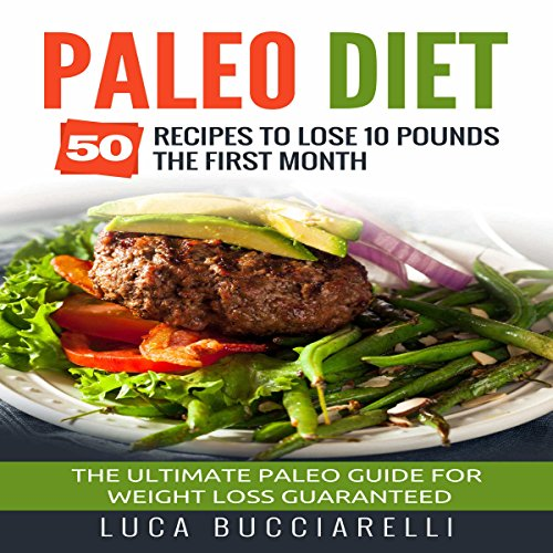 Paleo Diet: 50 Recipes to Lose 10 Pounds the First Month cover art
