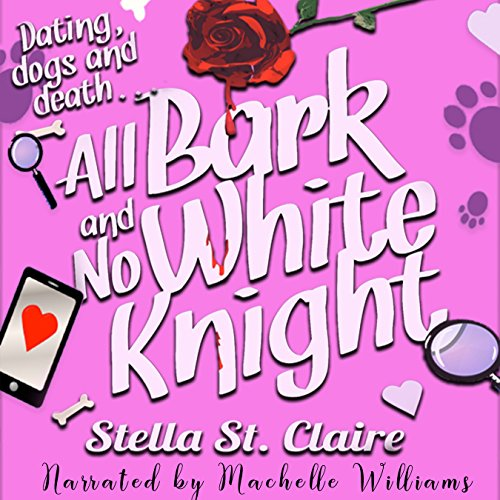 All Bark and No White Knight     Happy Tails Dog Walking Mysteries, Volume 4              By:                                                                                                                                 Stella St. Claire                               Narrated by:                                                                                                                                 Machelle Williams                      Length: 5 hrs and 3 mins     11 ratings     Overall 4.6