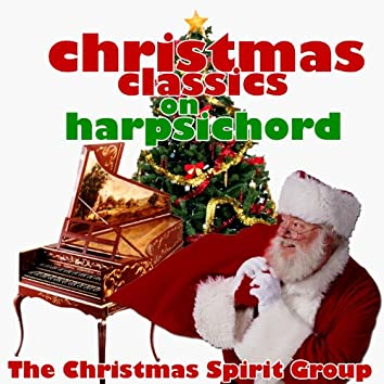 Christmas Classics on Harpsichord