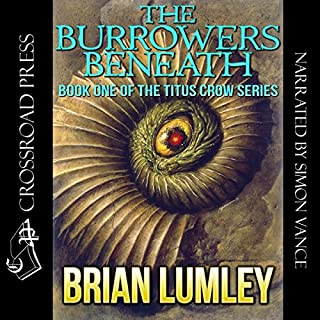 The Burrowers Beneath                   By:                                                                                                                                 Brian Lumley                               Narrated by:                                                                                                                                 Simon Vance                      Length: 6 hrs and 3 mins     41 ratings     Overall 4.3
