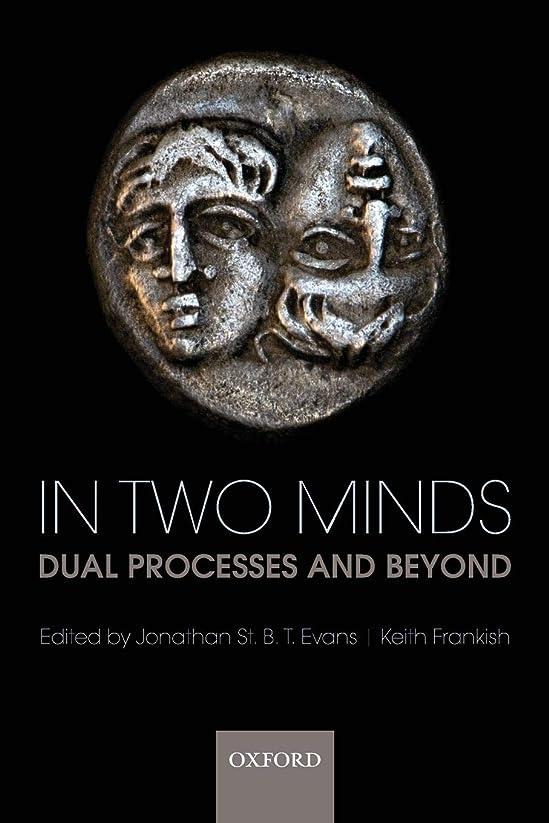 日記ジョージエリオット緩むIn Two Minds: Dual Processes and Beyond