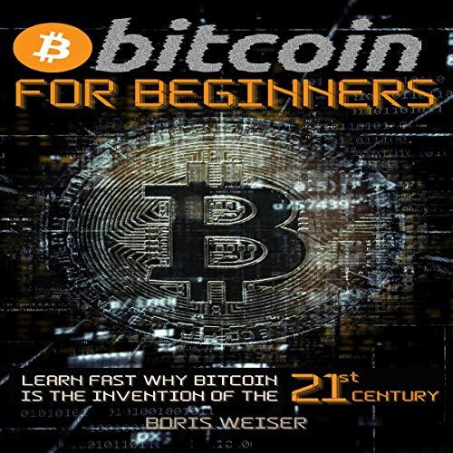 Bitcoin for Beginners Audiobook By Boris Weiser cover art