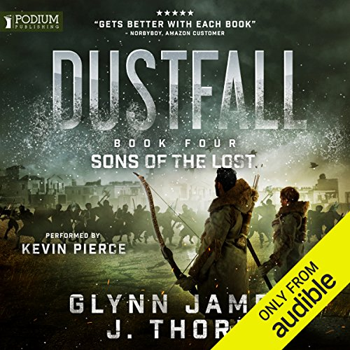 Sons of the Lost     Dustfall, Book 4              By:                                                                                                                                 Glynn James,                                                                                        J. Thorn                               Narrated by:                                                                                                                                 Kevin Pierce                      Length: 7 hrs and 3 mins     Not rated yet     Overall 0.0