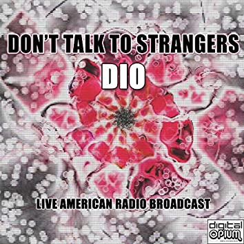 Don't Talk To Strangers (Live)