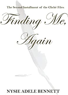 Finding Me, Again: The Second Installment of the Cliché Files