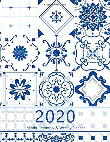 2020 Mindful Monthly Weekly Planner: Reach your goals. Incl. Gratitude journal section, Habit, Mood and Water intake trackers. Personal and ... (Blue tiles design. Soft matte cover).