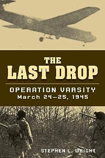 Last Drop: Operation Varsity, March 24-25, 1945