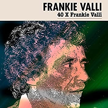 40 X Frankie Valli