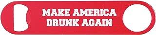 Make America Drunk Again Powder Coated Steel Bottle Opener