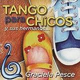 Tango para Chicos y Sus Hermanos, Vol. 4