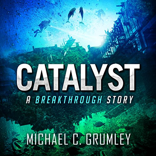 Catalyst     Breakthrough, Book 3              By:                                                                                                                                 Michael C. Grumley                               Narrated by:                                                                                                                                 Scott Brick                      Length: 13 hrs and 44 mins     834 ratings     Overall 4.7