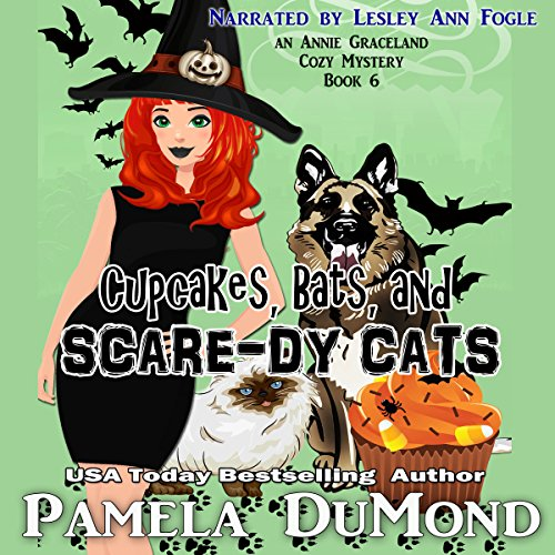 Cupcakes, Bats, and Scare-dy Cats     An Annie Graceland Cozy Mystery, Book 6              By:                                                                                                                                 Pamela DuMond                               Narrated by:                                                                                                                                 Lesley Ann Fogle                      Length: 4 hrs and 17 mins     4 ratings     Overall 4.8