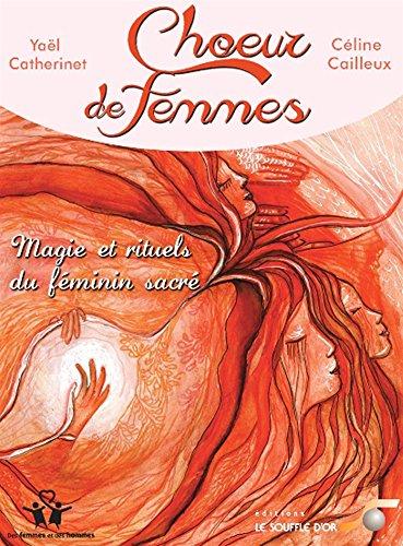 Choeur de femmes : Magie et rituels du féminin sacré