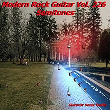 Modern Rock, Guitar Vol. 226: Semitones