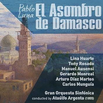 Pablo Luna: El Asombro de Damasco [Zarzuela en Dos Actos] (1955)