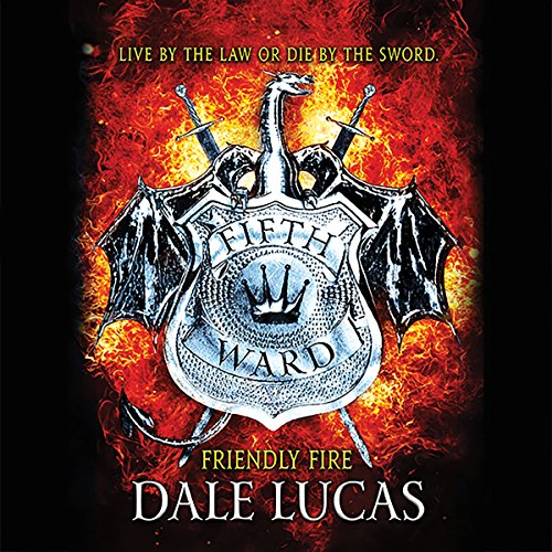 The Fifth Ward: Friendly Fire Audiobook By Dale Lucas cover art